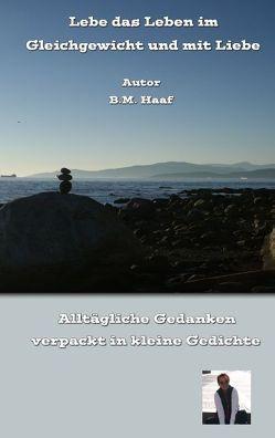 Lebe das Leben im Gleichgewicht und mit Liebe von Haaf,  Birgit