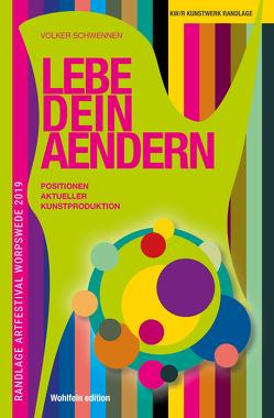 LEBE DEIN AENDERN Randlage Artfestival Worpswede von Schwennen,  Volker