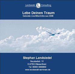 Lebe Deinen Traum von Landsiedel,  Stephan
