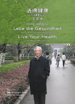 Lebe die Gesundheit von Callegari,  Alexander, Ding,  HongYu