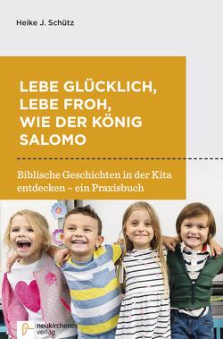 Lebe glücklich, lebe froh, wie der König Salomo von Focken,  Elisabeth, Schütz,  Heike J.