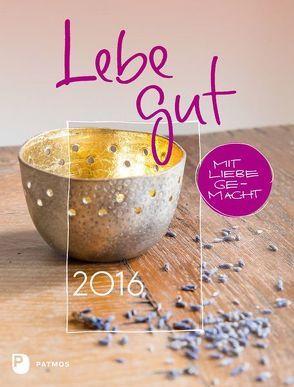 Lebe gut 2016 von Fritsch,  Marlene, Langenbacher,  Andrea