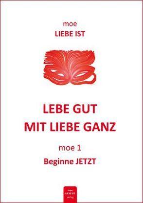Lebe gut mit Liebe ganz – moe 1 von Müller,  Petra