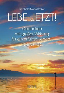 Lebe jetzt! 2019 von Korsch Verlag, Ratzer,  Reinhold Maria