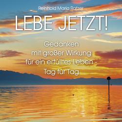 Lebe jetzt! von Korsch Verlag, Ratzer,  Reinhold Maria