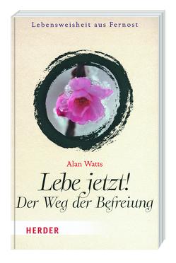 Lebe jetzt! von Watts,  Alan