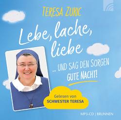 Lebe, lache, liebe … und sag den Sorgen GUTE NACHT! von Zukic,  Teresa