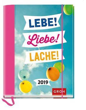 Lebe! Liebe! Lache! 2019 von Groh Redaktionsteam