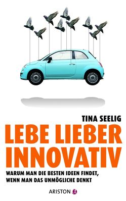 Lebe lieber innovativ von Fregiehn,  Claudia, Seelig,  Tina