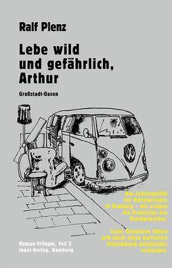 Lebe wild und gefährlich, Arthur von Bouman,  Hans, Plenz,  Ralf