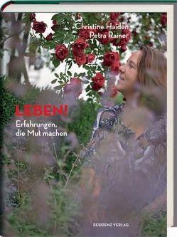Leben! von Haiden,  Christine, Rainer,  Petra