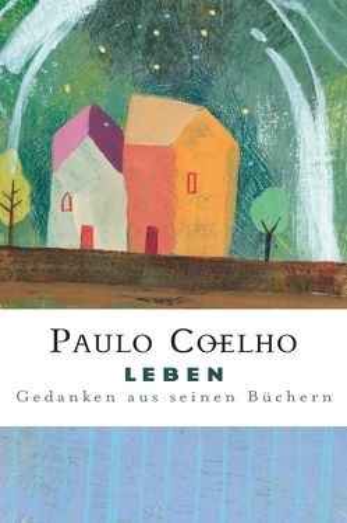 Leben von Coelho,  Paulo, Meyer-Minnemann,  Maralde, Swoboda Herzog,  Cordula