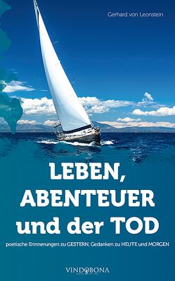LEBEN, ABENTEUER und der TOD von von Leonstein,  Gerhard