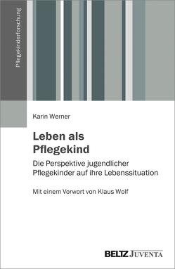 Leben als Pflegekind von Werner,  Karin