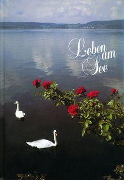 Leben am See. Jahrbuch des Bodenseekreises / Leben am See. Jahrbuch des Bodenseekreises von Ritter-Kuhn,  Brigitte, Tann,  Siegfried, Wiedmann,  Bernd