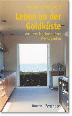 Leben an der Goldküste von Wille-Gut,  Katharina