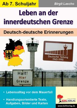 Leben an der innerdeutschen Grenze von Lascho,  Birgit