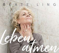 Leben atmen von Ling,  Beate
