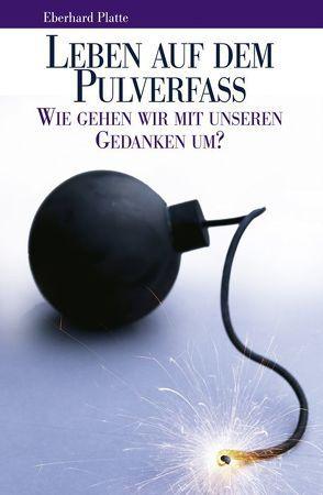 Leben auf dem Pulverfass von Platte,  Eberhard