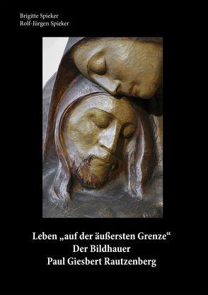 """Leben """"auf der äußersten Grenze"""" von Spieker,  Brigitte, Spieker,  Rolf-Jürgen"""