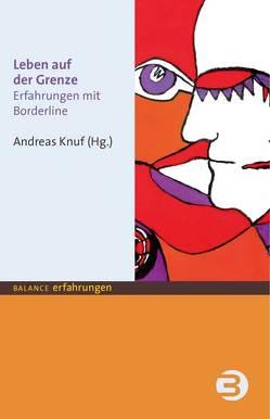 Leben auf der Grenze von Knuf,  Andreas