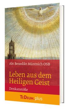 Leben aus dem Heiligen Geist von Abt Benedikt