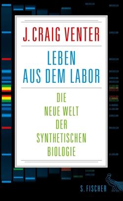 Leben aus dem Labor von Venter,  J. Craig, Vogel,  Sebastian