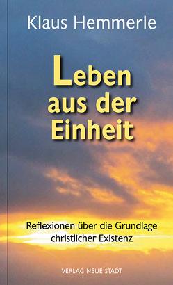 Leben aus der Einheit von Blättler,  Peter, Hagemann,  Wilfried, Hemmerle,  Klaus