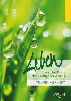 Leben aus der Kraft des Heiligen Geistes von Birkenhauer,  Martin, Fischer,  Karl, Hanusch,  Helmut