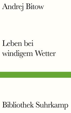 Leben bei windigem Wetter von Bitow,  Andrej, Tietze,  Rosemarie