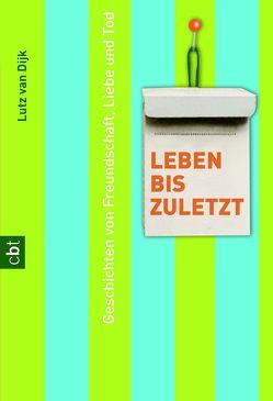Leben bis zuletzt von Dijk,  Lutz Van
