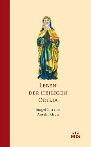 Leben der heiligen Odilia von Grün,  Anselm