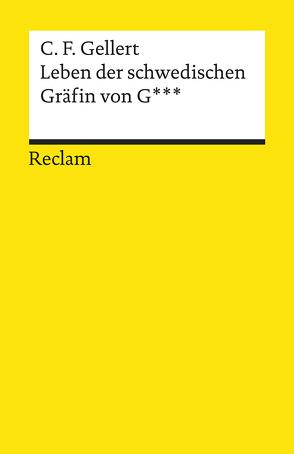 Leben der schwedischen Gräfin von G*** von Gellert,  Christian Fürchtegott, Košenina,  Alexander