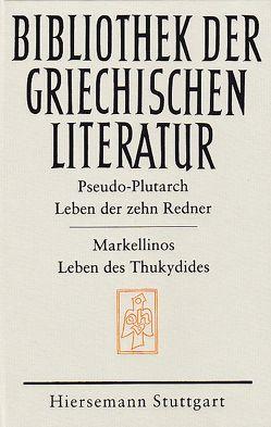 Leben der zehn Redner | Leben des Thukydides von Düren,  Alexander, Markellinos, Pseudo-Plutarch, Will,  Wolfgang
