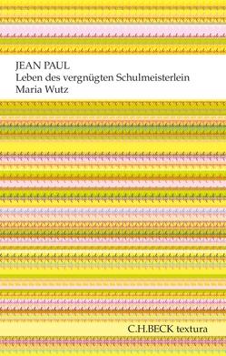 Leben des vergnügten Schulmeisterlein Maria Wutz in Auenthal von Langner,  Beatrix, Paul,  Jean