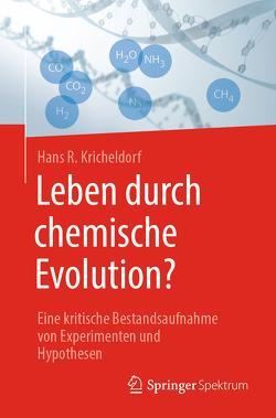 Leben durch chemische Evolution? von Kricheldorf,  Hans R.
