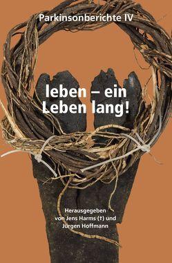 leben – ein Leben lang! von Harms,  Dr. Jens, Hoffmann,  Jürgen