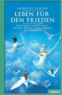 Leben für den Frieden von Venzke,  Andreas