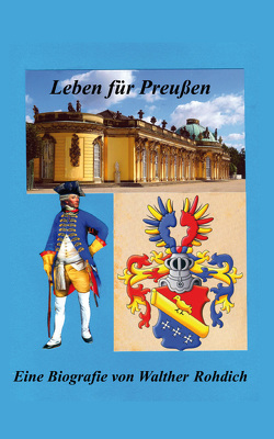 Leben für Preußen von Rohdich,  Walther