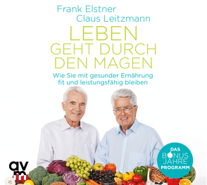 Leben geht durch den Magen von Elstner,  Frank, Grimm,  Michael A., Lehnen,  Stefan, Leitzmann,  Claus