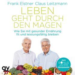 Leben geht durch den Magen von Elstner,  Frank, Leitzmann,  Claus