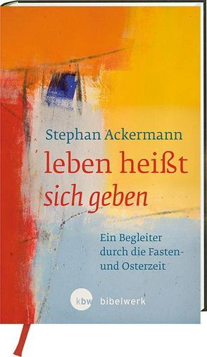 leben heißt sich geben von Ackermann,  Stephan