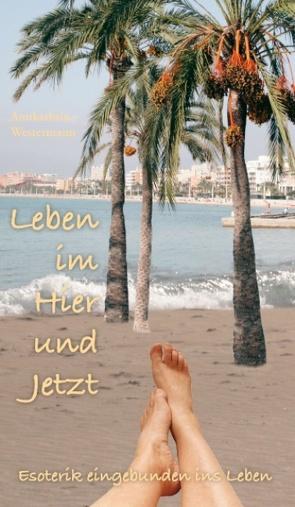 Leben im Hier und Jetzt von Westermann,  Annkathrin