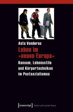 Leben im »neuen Europa« von Vonderau,  Asta