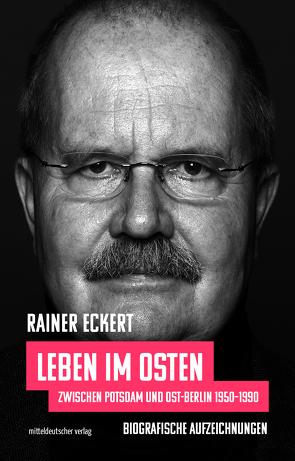 Leben im Osten von Eckert,  Rainer