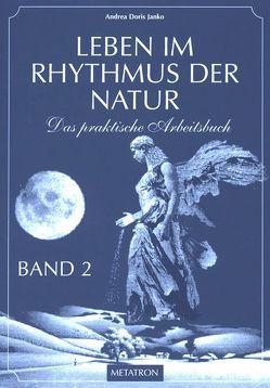 Leben im Rhythmus der Natur. Das praktische Arbeitsbuch / Leben im Rhythmus der Natur Band 2 von Janko,  Andrea D, Janko,  Hubert