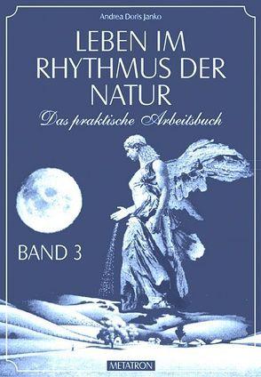 Leben im Rhythmus der Natur. Das praktische Arbeitsbuch / Leben im Rhythmus der Natur Band 3 von Janko,  Andrea D, Janko,  Hubert