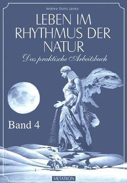 Leben im Rhythmus der Natur. Das praktische Arbeitsbuch / Leben im Rhythmus der Natur Band 4 von Janko,  Andrea D, Janko,  Hubert