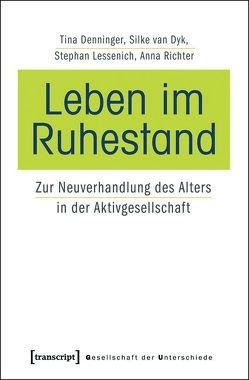 Leben im Ruhestand von Denninger,  Tina, Lessenich,  Stephan, Richter,  Anna Sarah, van Dyk,  Silke