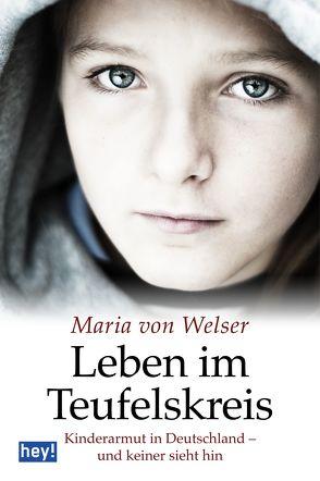 Leben im Teufelskreis von Welser,  Maria von